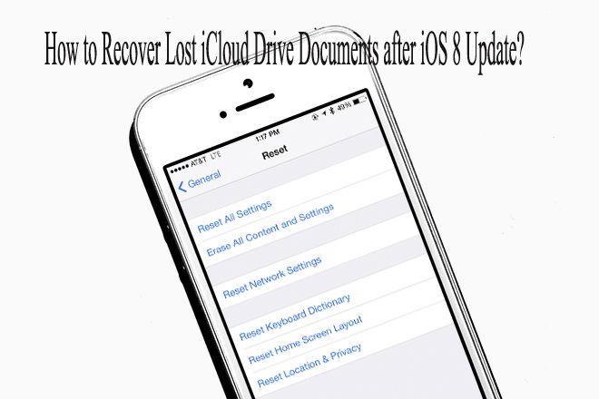 Read the steps to Recover Lost iCloud Drive Documents after iOS 8