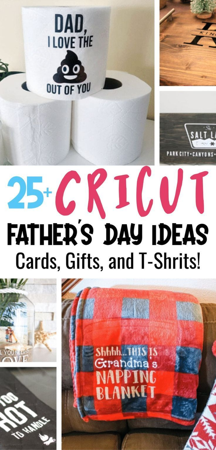 25 cricut fathers day ideas cards gifts shirts and