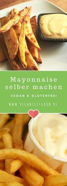 Lecker Pommes mit Mayo Aber diesmal vegan  glutenfrei Dafür selbstgemacht Die Mayonnaise wird auf Basis von Sojamilch hergestellt Ihr werde begeistert sein Source by...