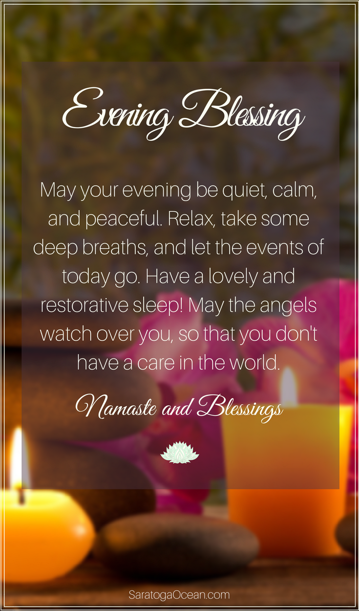 Sending You Blessings For A Calm Restorative Evening And Night May You Be Free Of All Cares And Worries Good Night Prayer Evening Quotes Good Night Blessings