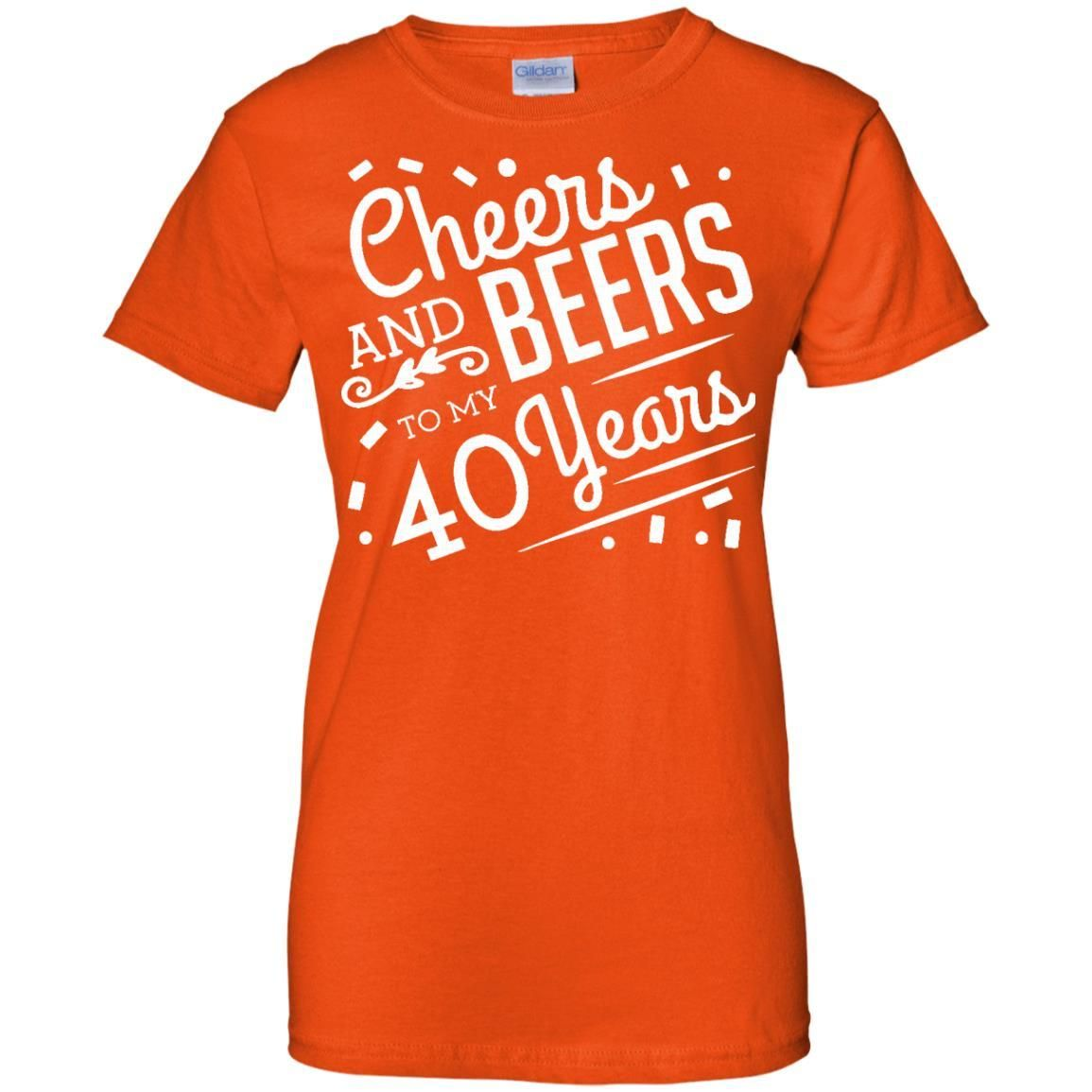 Cheers And Beers To My 40 Years - 40th Birthday Gift T-Shirt