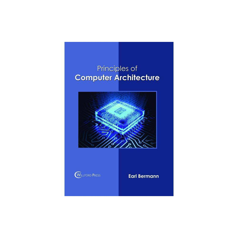 Principles Of Computer Architecture Hardcover Computer Architecture Logic Design