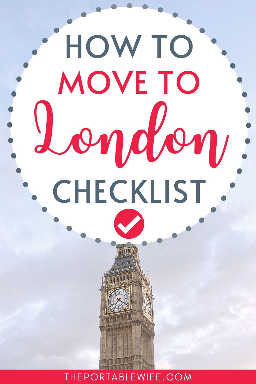 The Definitive Moving To London Checklist For Expats Life In The Uk London Tips Moving To England