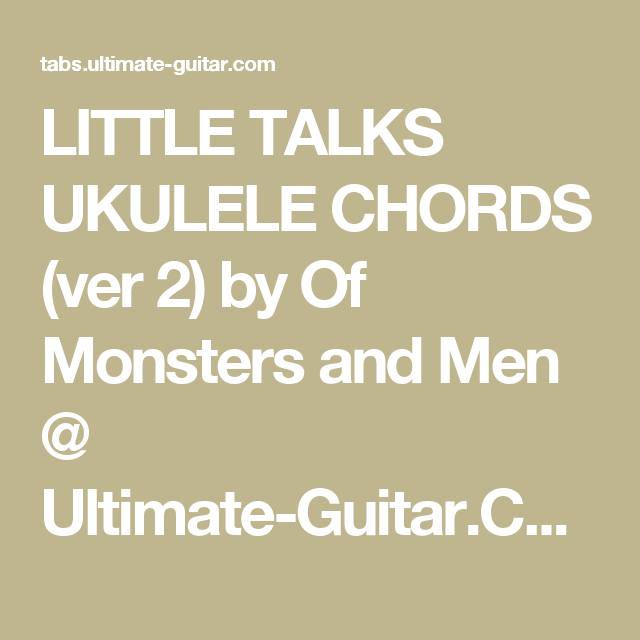 Little Talks Ukulele Chords Ver 2 By Of Monsters And Men