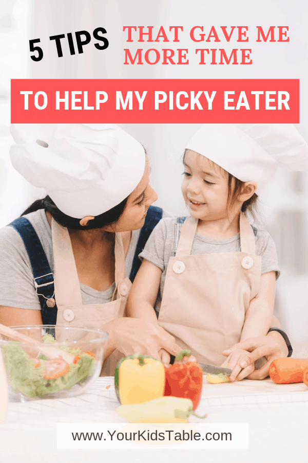 5 Tips That Gave Me More Time to Help My Picky Eater  Your Kids Table