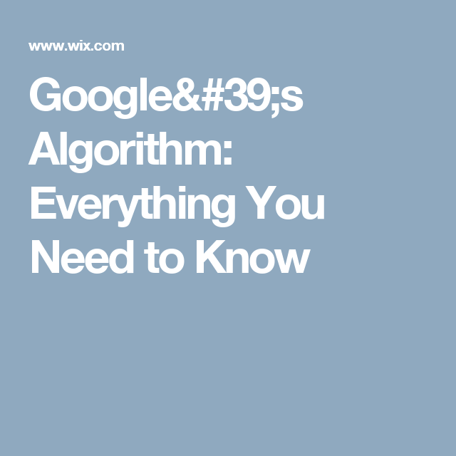 Google's Algorithm: Everything You Need to Know