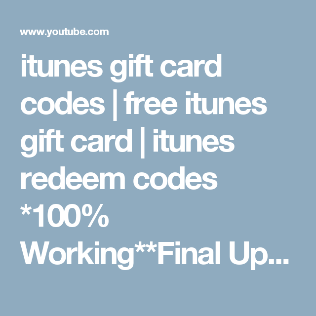 itunes gift card codes | free itunes gift card | itunes redeem codes *100% Working**Final Update* - YouTube