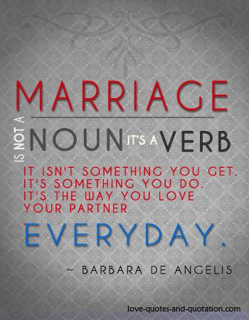 Cute Marriage Quotes Glamorous Marriage Is An Action Not A Thinghttpwww.lovequotesand