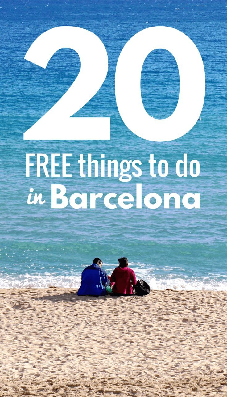 20 Free Things To Do In Barcelona With Images Free Things To