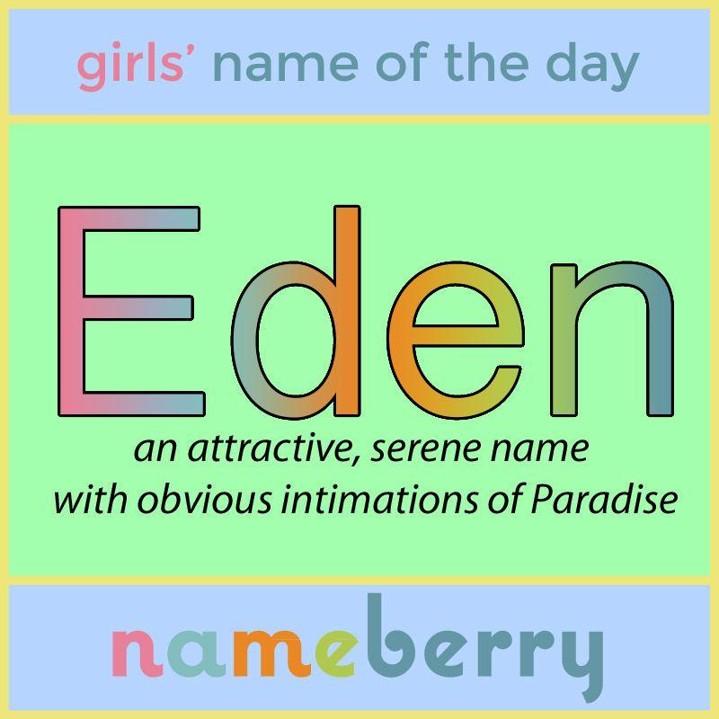 The Pilgrims Pioneered The Use Of Eden As A First Name But It S