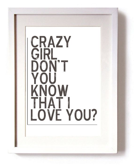 """Crazy Girl""- Eli Young Band. My boyfriend's song for me. <3 <3"