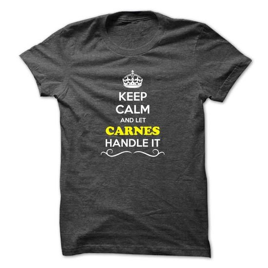 Keep Calm and Let CARNES Handle it - #hostess gift #gift packaging. LIMITED AVAILABILITY => https://www.sunfrog.com/LifeStyle/Keep-Calm-and-Let-CARNES-Handle-it.html?68278