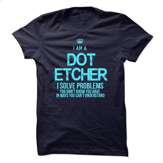 I am a Dot Etcher - #sweatshirt quilt #sweater knitted. GET YOURS => https://www.sunfrog.com/LifeStyle/I-am-a-Dot-Etcher-17878484-Guys.html?68278