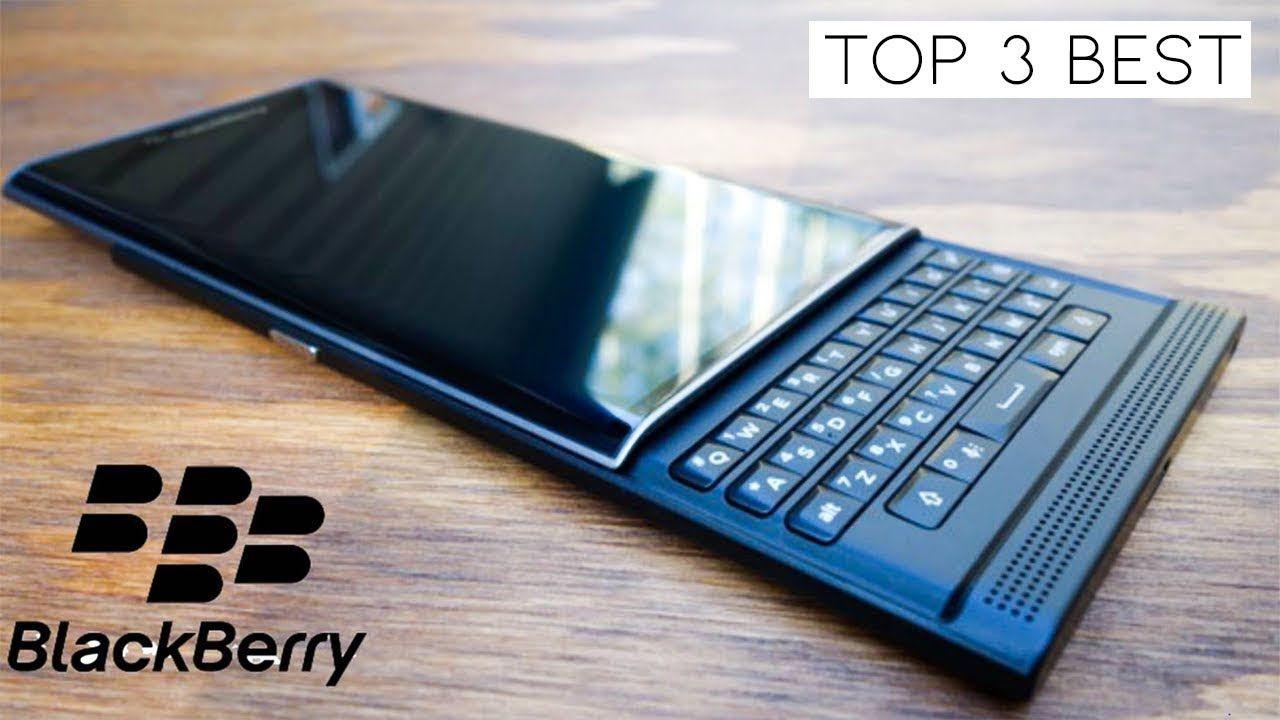 Top 3 Best BlackBerry Smartphone 2018 To Buy in 2018