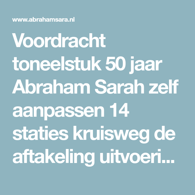 voordracht abraham 50 jaar Voordracht toneelstuk 50 jaar Abraham Sarah zelf aanpassen 14  voordracht abraham 50 jaar