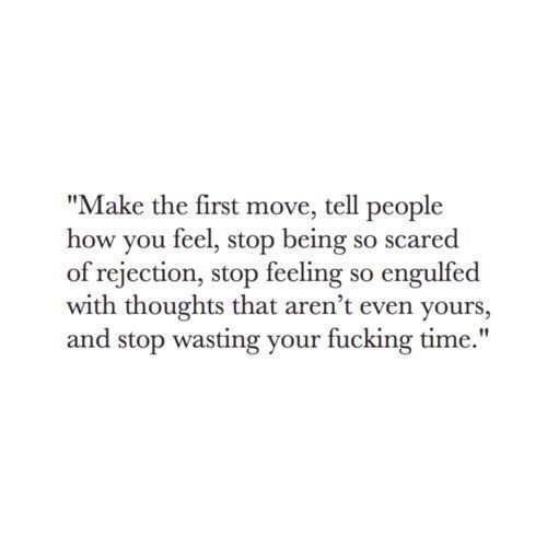 Make The First Move Quotes Life Quotes Quotes Quotes About