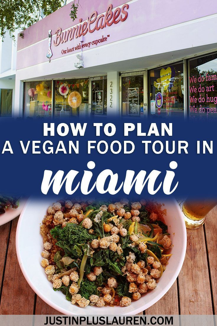 How To Plan A Vegan Food Tour In Miami Vegan Restaurants In Miami Miami Florida Usa Vegan Vegantravel Veganfo Vegetarian Travel Miami Food Food Tours