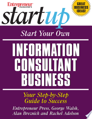 Download Start Your Own Information Consultant Business Pdf Free Consultant Business Business Ebook Economics Books