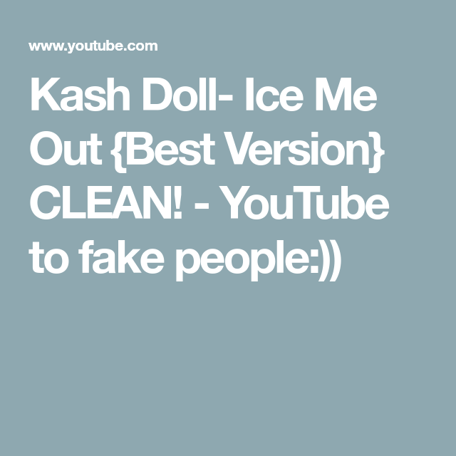 Kash Doll- Ice Me Out {Best Version} CLEAN! - YouTube to
