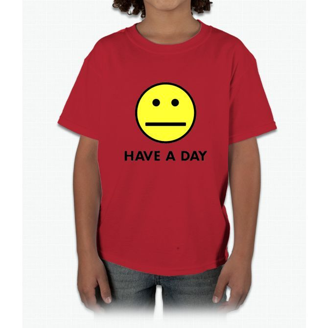 Have a day Young T-Shirt