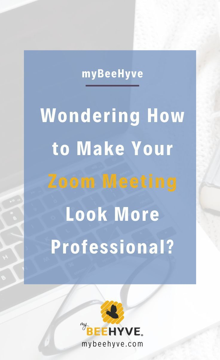 Make Your Zoom Meeting Look More Professional Working