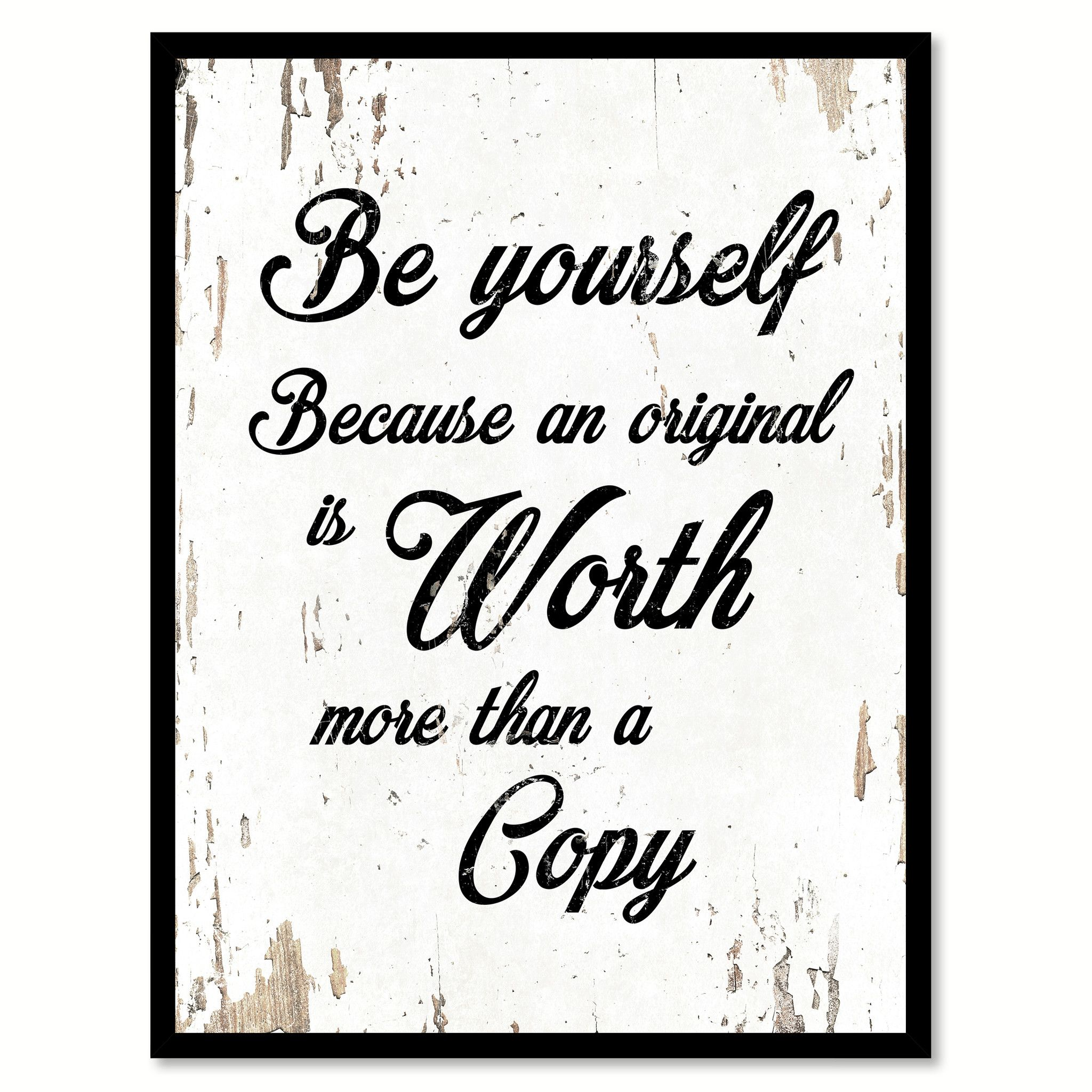 be yourself because an original is worth inspirational quote saying gift ideas home decor wall
