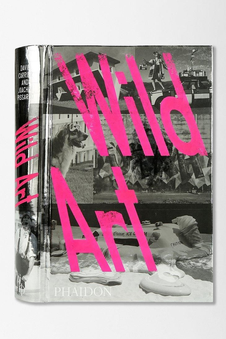 Wild Art by David Carrier & Joachim Pissarro