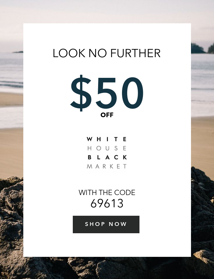 photograph about White House Black Market Printable Coupon identify Just take $50 off $250+ White Home Black Marketplace Discount codes