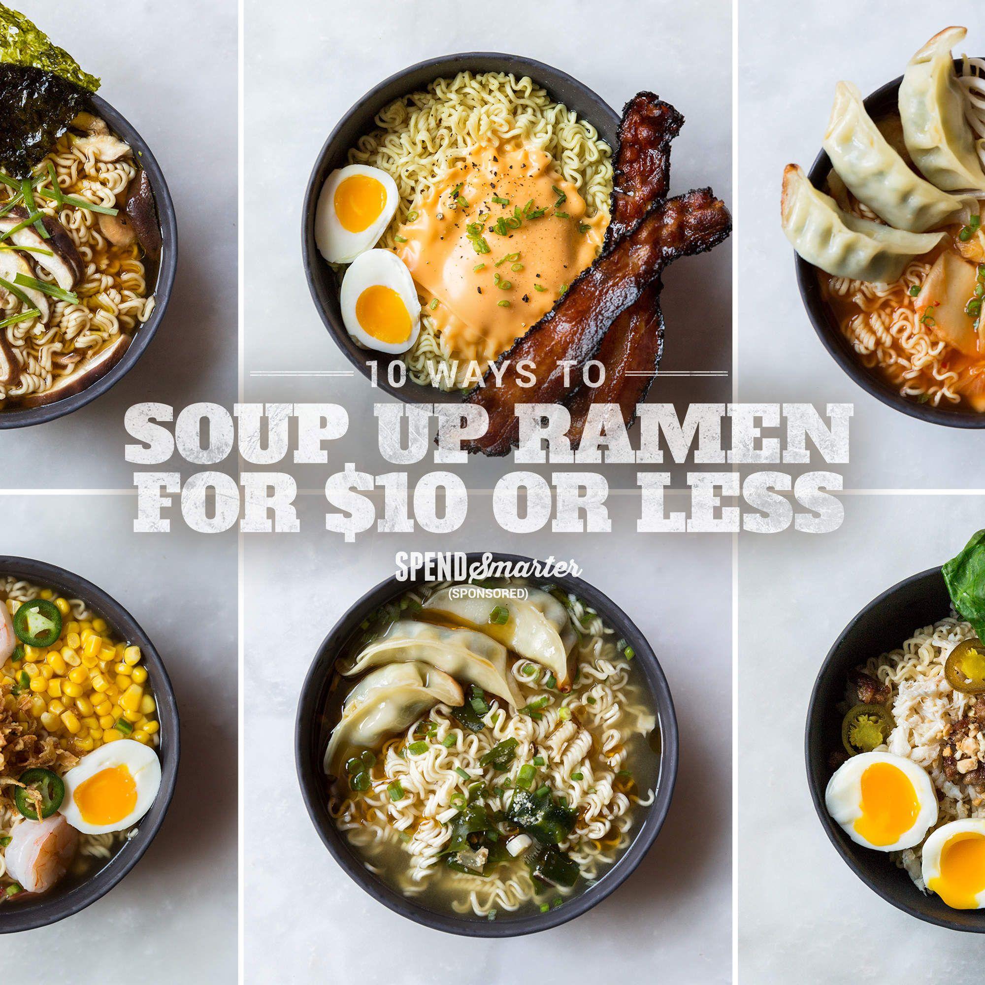 10 Ways To Soup Up Ramen For 10 Or Less Ramen Recipes Easy Easy Ramen Homemade Ramen