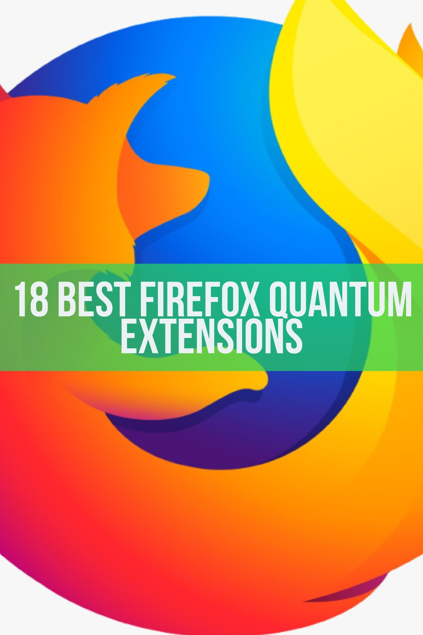 The 18 Best Firefox Quantum Extensions   Tips and Tricks   Web
