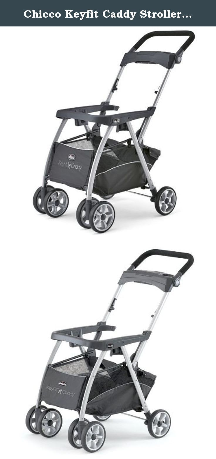 Chicco Keyfit Caddy Stroller Frame. The Right fit for a Keyfit ...