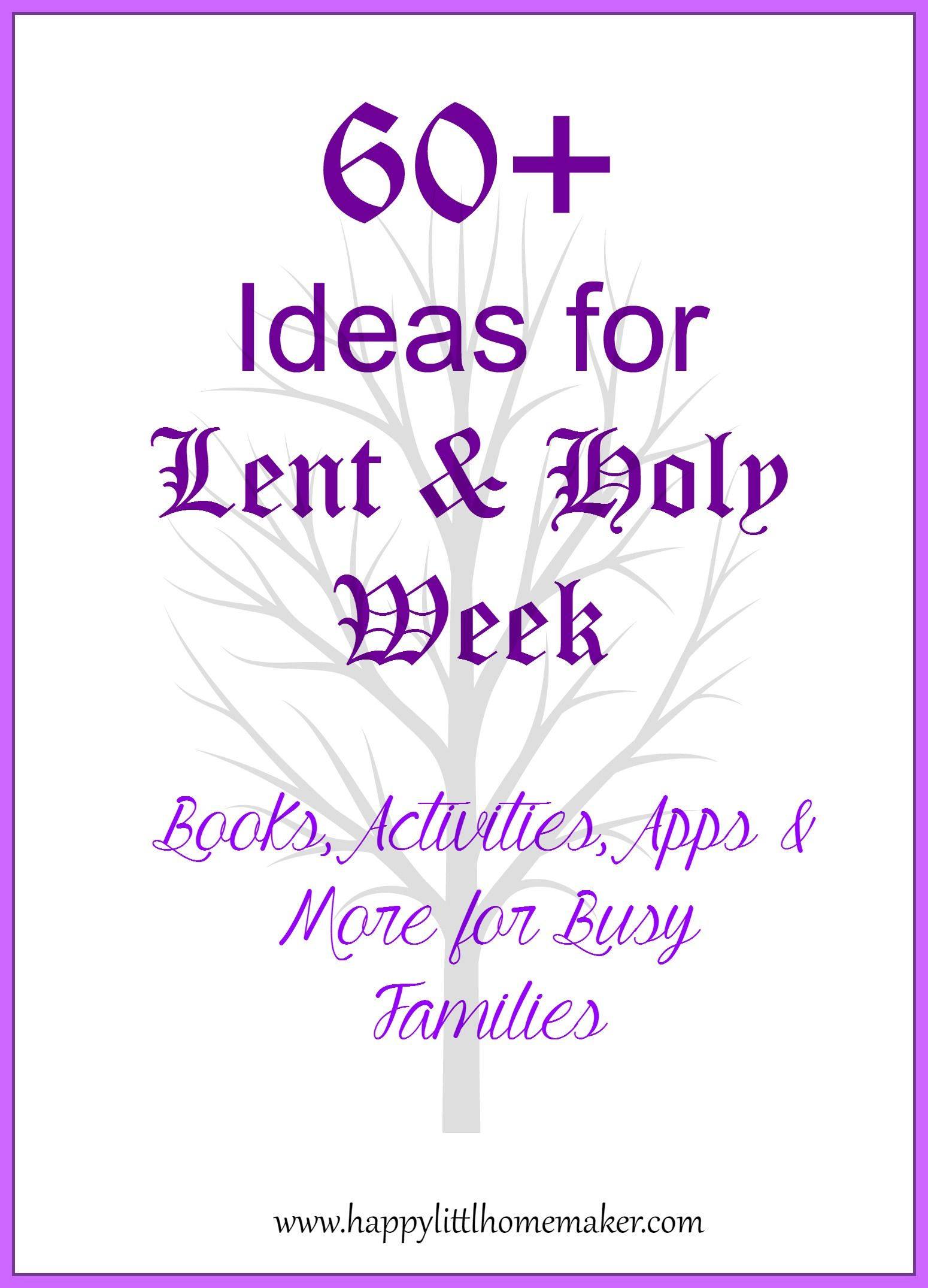 60 Ideas For Lent Amp Holy Week Including Books Activities Apps And More For Busy Families