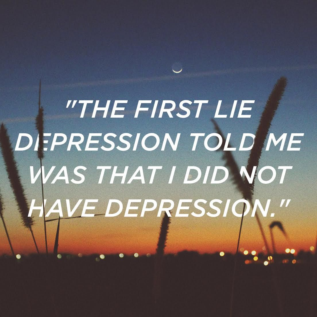 The lies depression can tell someone who is mentally ill.