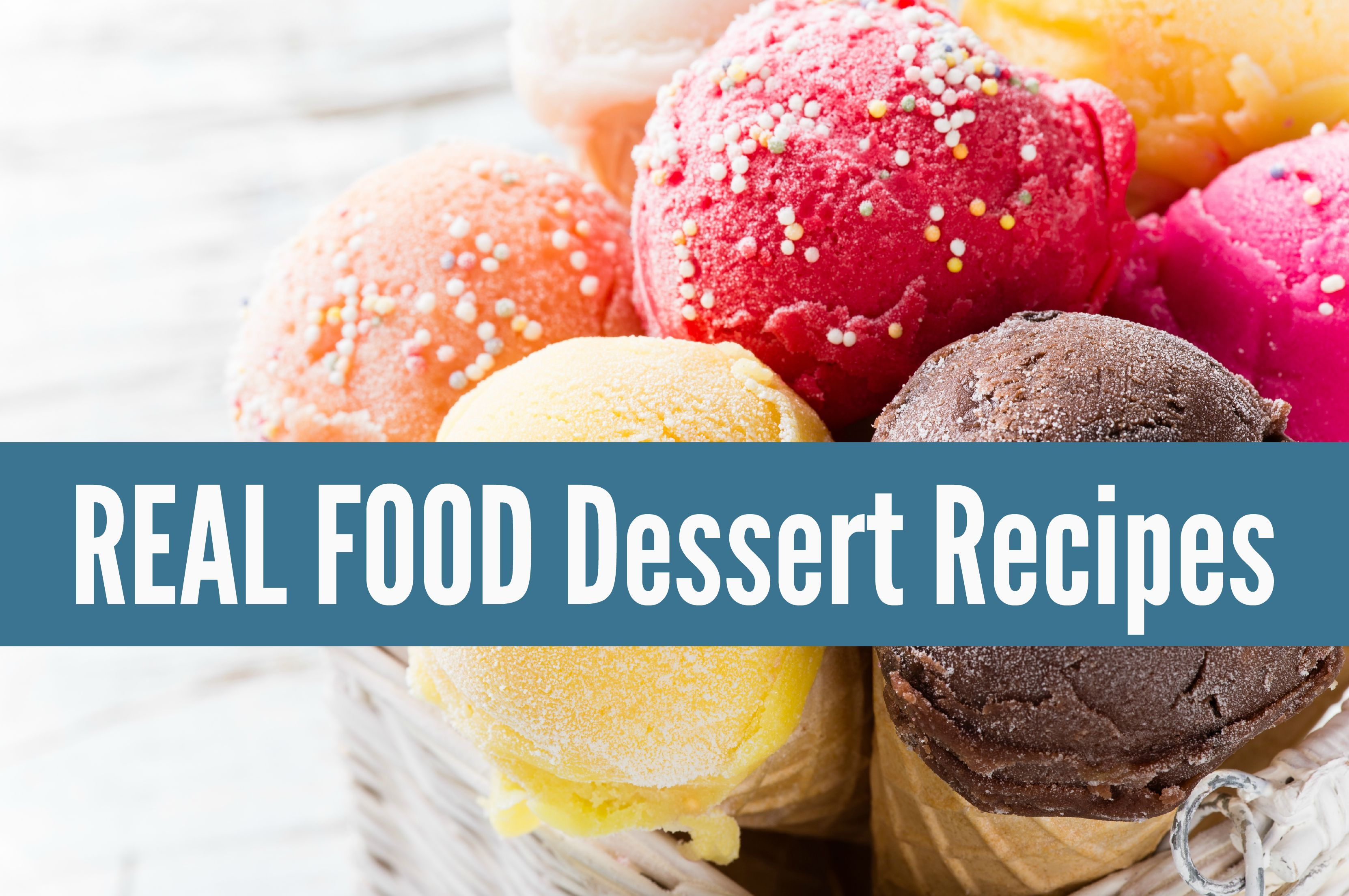 Real food dessert recipes made with real ingredients not something real food dessert recipes made with real ingredients not something from a box forumfinder Gallery