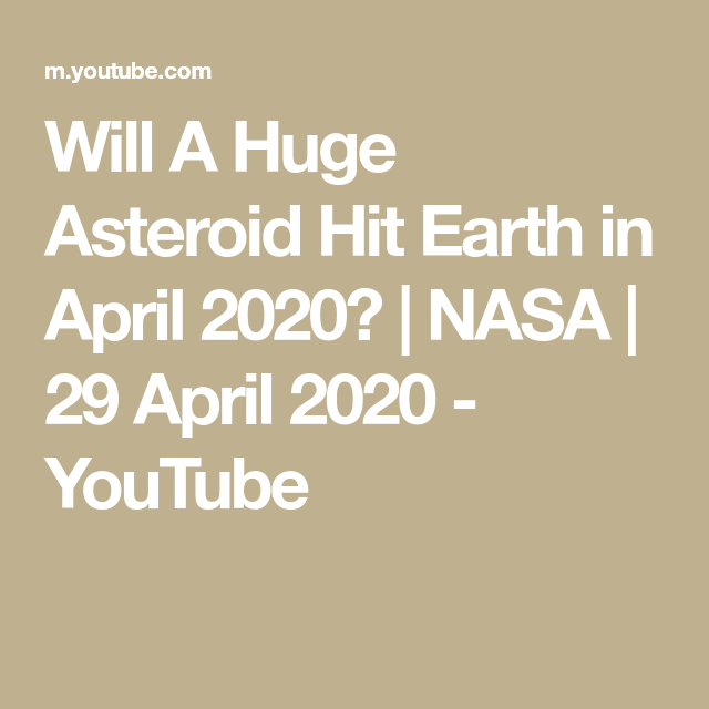 Will A Huge Asteroid Hit Earth In April 2020 Nasa 29 April