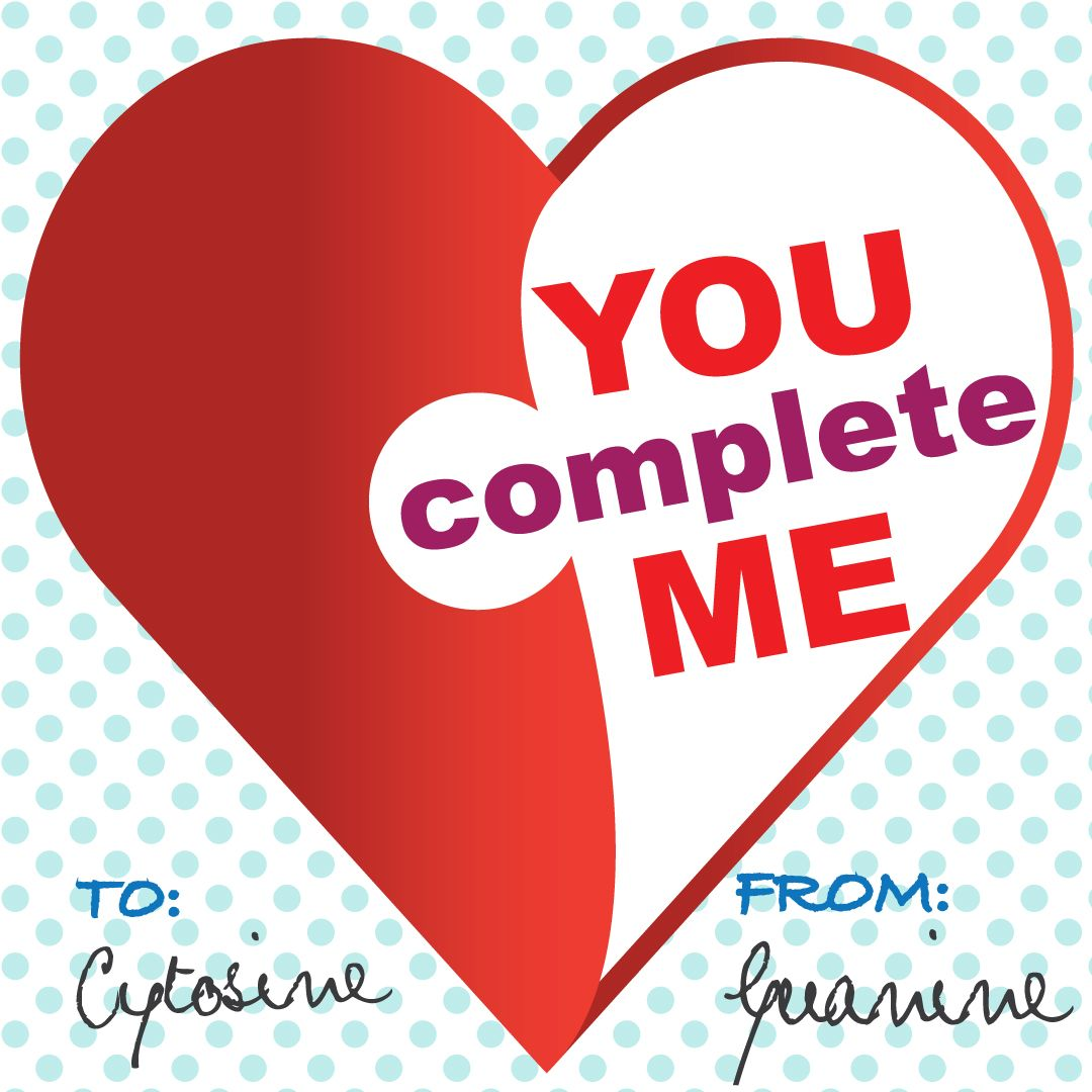 Cytosine, you complete me. Love, Guanine High school