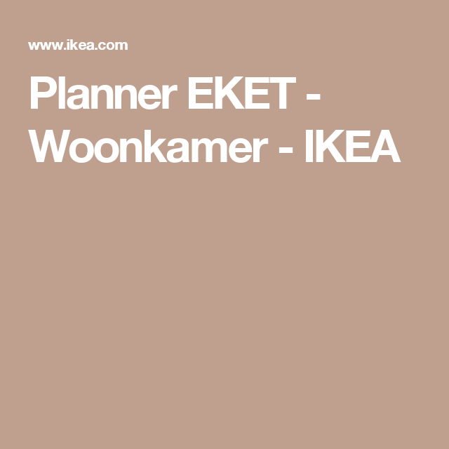 planner eket woonkamer ikea woonkamer pinterest. Black Bedroom Furniture Sets. Home Design Ideas