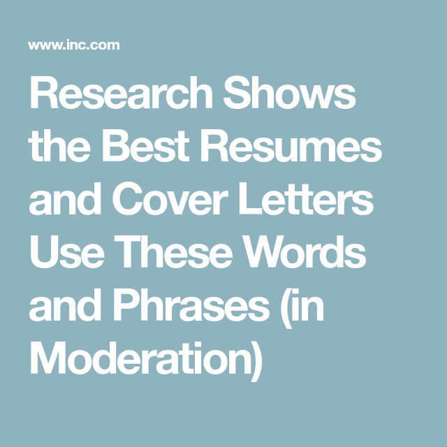 research shows the best resumes and cover letters use