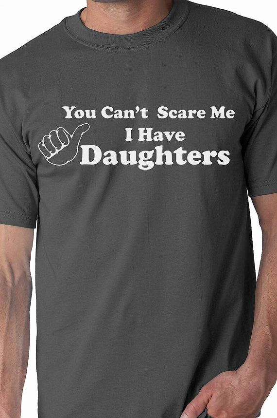 4de12f64c0c4 You Can't Scare Me I Have DAUGHTERS Fathers Day Gift for Dad from ...