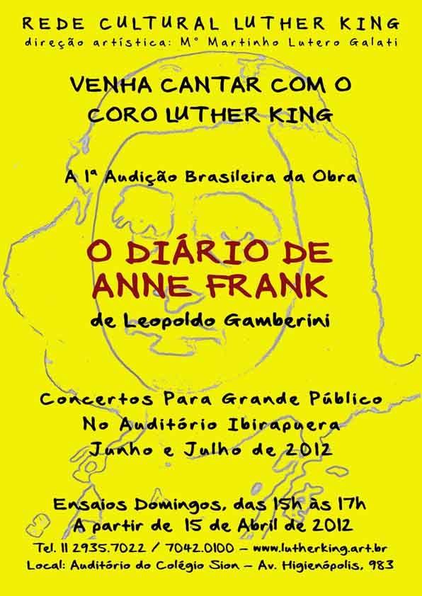"""Venha Cantar com o Coro Luther King a , 1ª Audição Brasileira da Obra """"O Diário de Anne Frank"""" de Leopoldo Gamberini (1922). Concertos para grande público no Auditório Ibirapuera em Junho e Julho de 2012. Ensaios aos domingos, das 15h às 17h, a partir de 15/04/2012. Esta cantata cênica de L. Gamberini é baseada...<br /><a class=""""more-link"""" href=""""https://catracalivre.com.br/geral/agenda/barato/diario-de-anne-frank-coro-luther-king/"""">Continue lendo »</a>"""