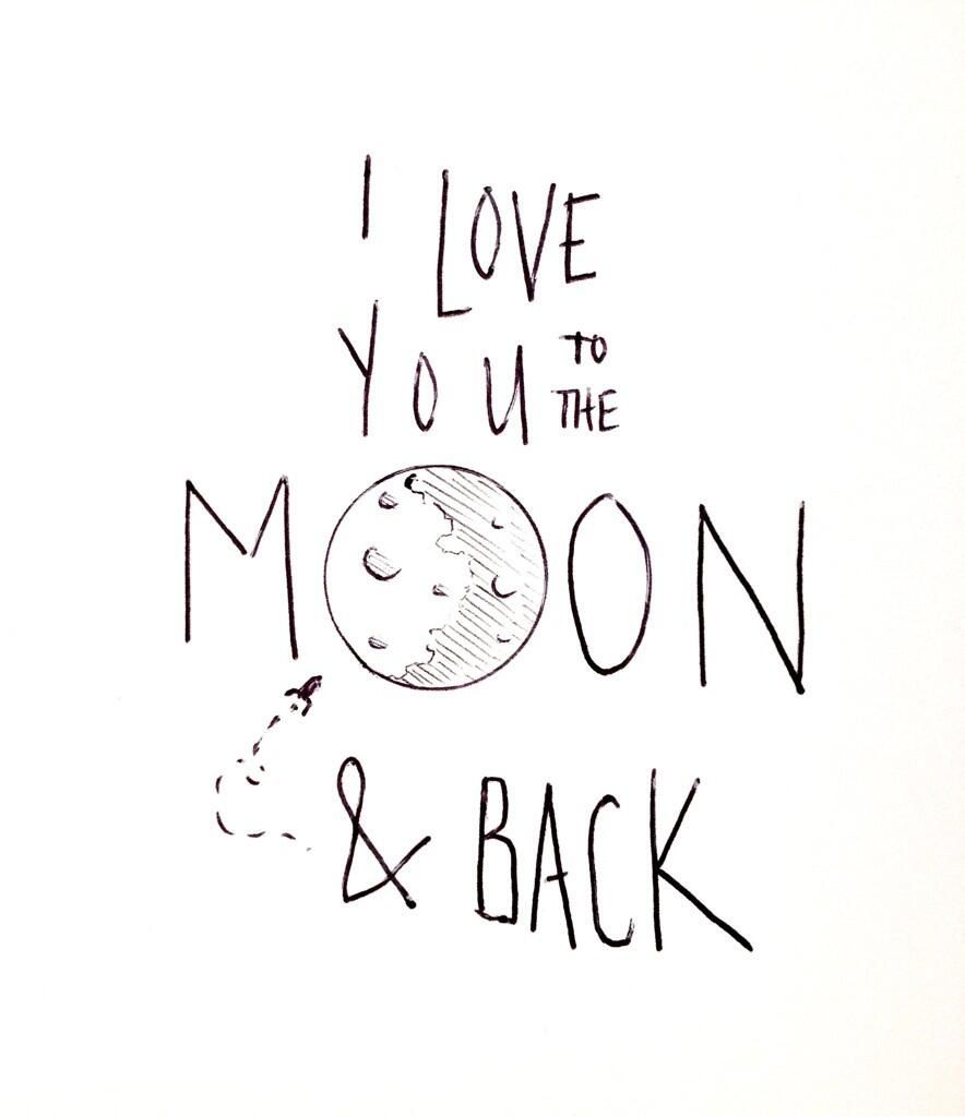 I Love You More Than Quotes: I Love You To The Moon And Back.