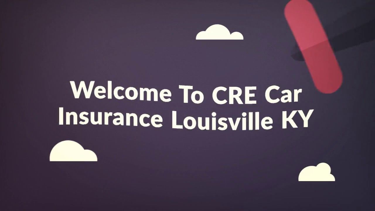 Cre Car Insurance Louisville Ky Can Help You Use Car Insurance