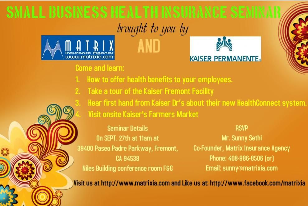 Matrix Insurance Agency And Kaiser Fremont Medical Center Brings You A Small Business Health Insurance Seminar If You Are Small Business Health Insurance Benefits Business Health Insurance Kaiser Health Insurance