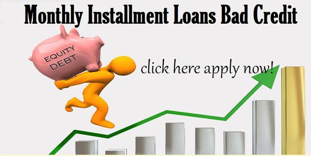 Monthly Installment Loans Bad Credit What Are The Significant Features Of Installment Loans That Work Behind Bad Credit Installment Loans Loans For Bad Credit
