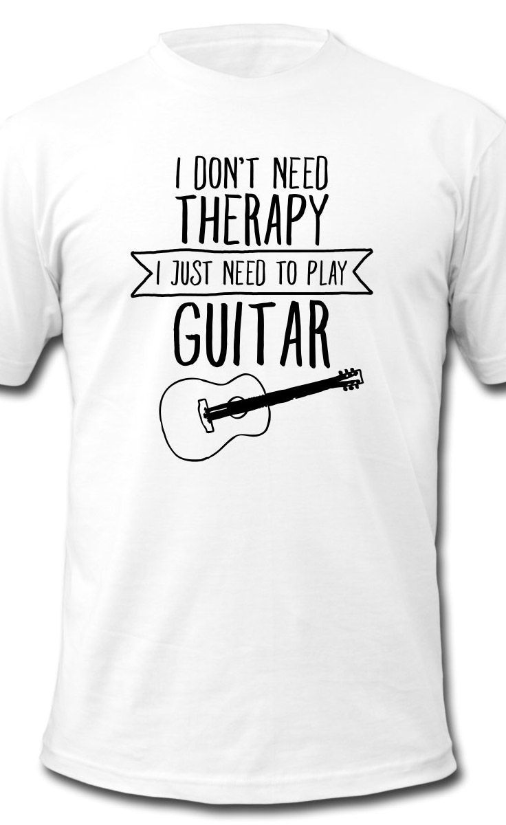 I Don't Need Therapy - I Just Need To Play My Guitar