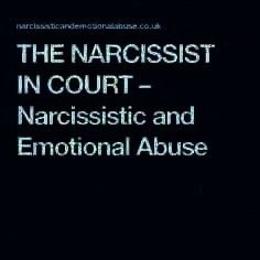IN COURT  Narcissistic and Emotional Abuse  THE NARCISSIST IN COURT  Narcissistic and Emotional Abuse NARCISSIST IN COURT  Narcissistic and Emotional Abuse THE NARCISSIST...