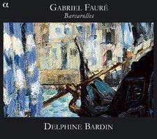 フォーレ:ピアノ独奏のための『舟唄』 デルフィーヌ・バルダン(p) - 雨と休日オンラインショップ