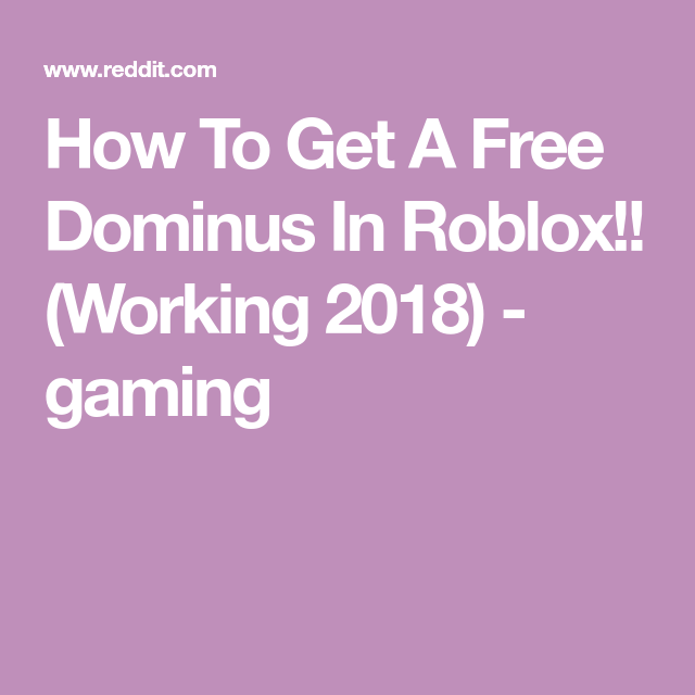 How To Get A Free Dominus In Roblox!! (Working 2018) - gaming | free