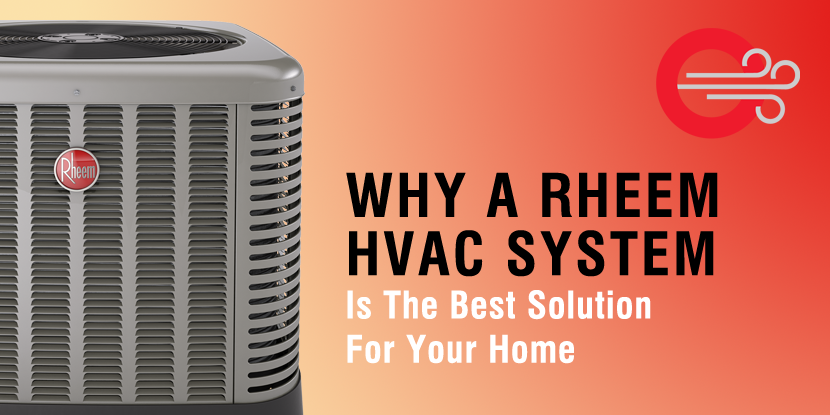 Why a Rheem HVAC System Is the Best Solution for Your Home