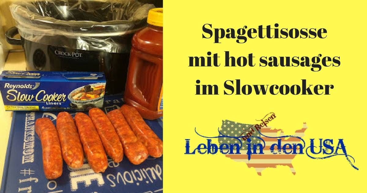 Hot Sausages Spaghettisosse im Slow Cooker